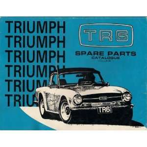 TRIUMPH TR6 SPORTS CAR, SPARE PARTS CATALOGUE AND