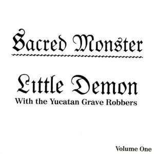 Sacred Monster: Little Demon, Yucatan Grave Robbers: Music