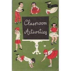 activities (The Classroom teacher series in health education, physical